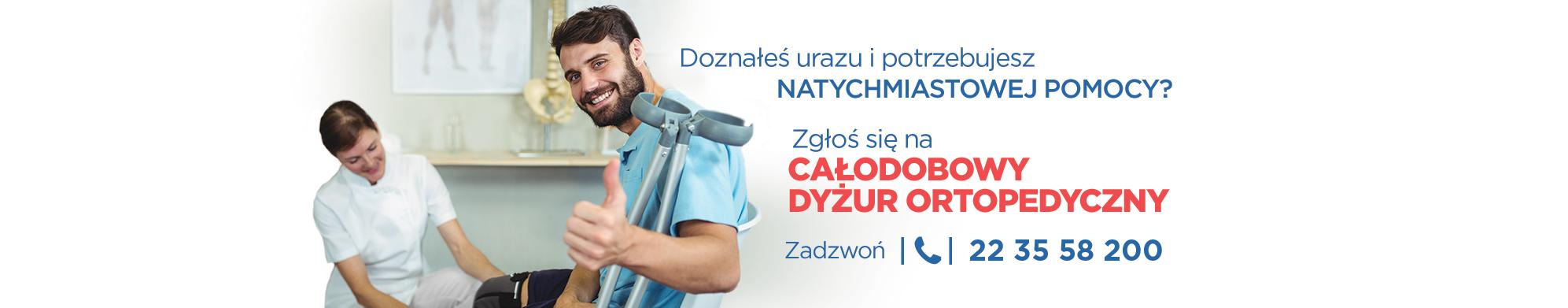 Całodobowa pomoc ortopedyczna w Warszawie.